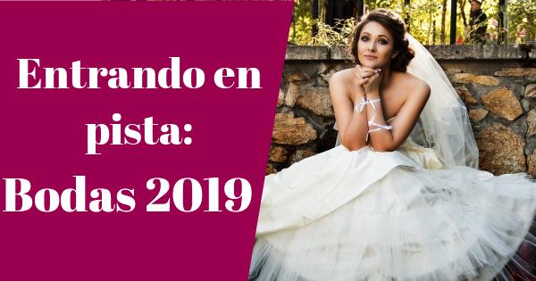 Entrando en pista: bodas 2019