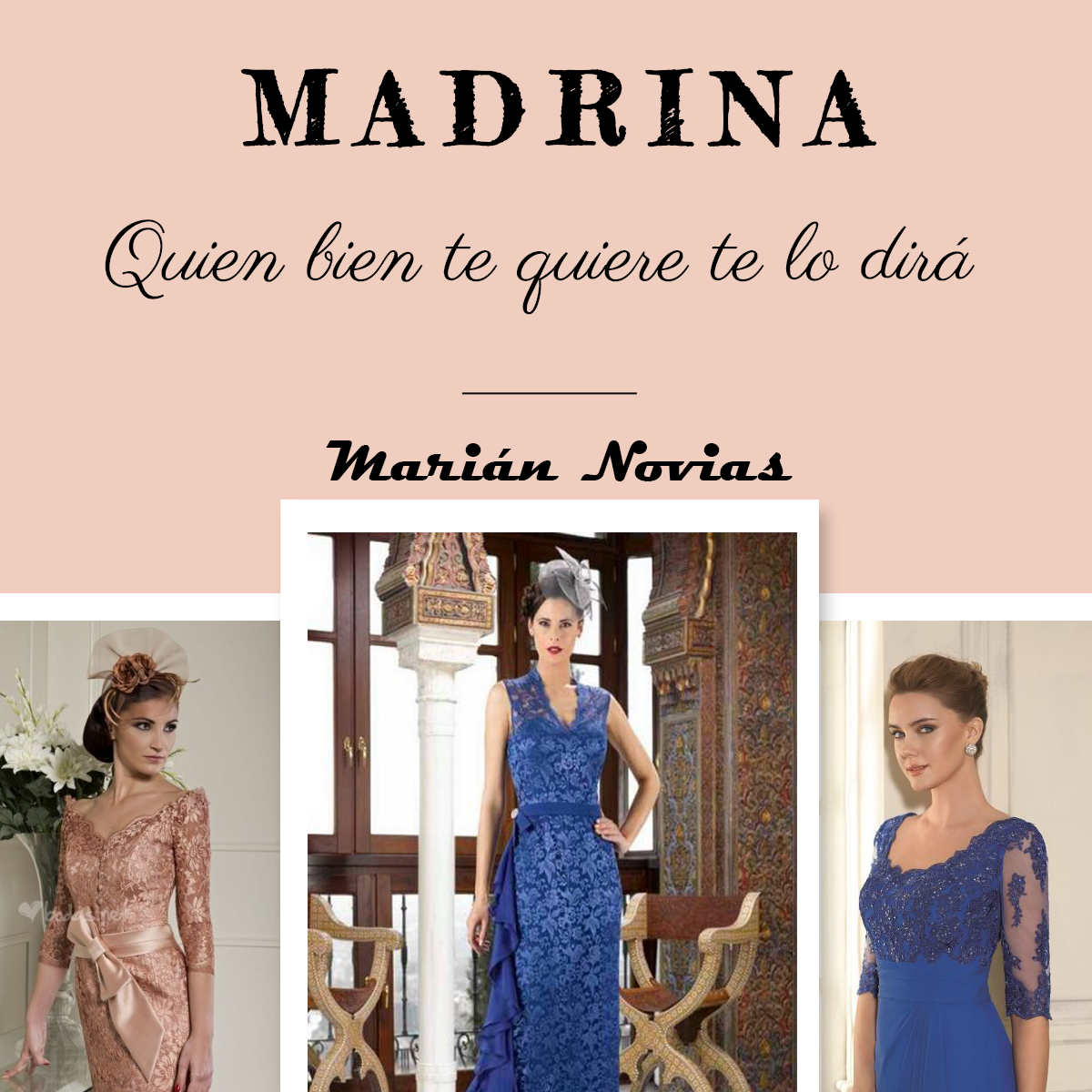 Madrina: quien bien te quiere te lo dirá. Vestidos de Madrina